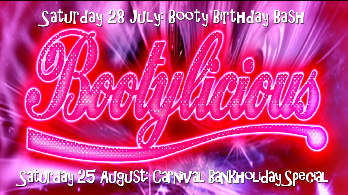 Bootylicious dates 28 July: Birthday party + 25 August: Carnival special Dancehall vs Afrobeat